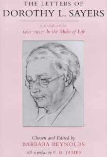 The Letters of Dorothy L. Sayers: Vol. 4, 1951-1957: In the Midst of Life