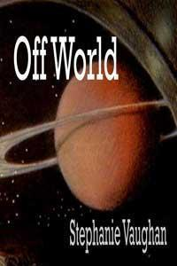 Off World by Stephanie Vaughan