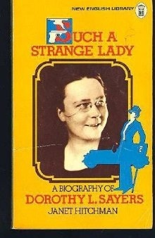 Such A Strange Lady: A Biography of Dorothy L. Sayers