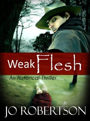 Weak Flesh by Jo Robertson
