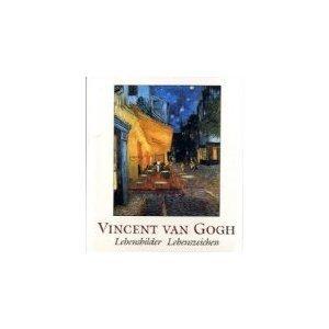 Vincent van Gogh. Lebensbilder - Lebenszeichen