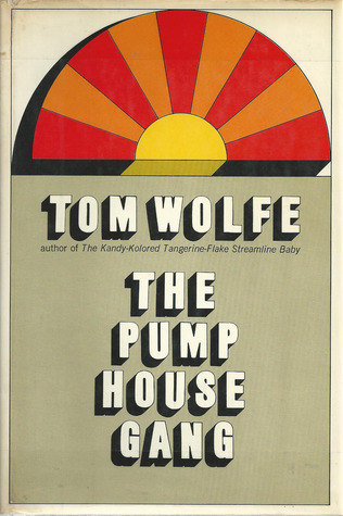 The Pump House Gang by Tom Wolfe