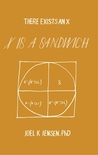 There Exists an X, X is a Sandwich by Joel K. Jensen