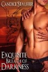 Exquisite Breath of Darkness (Breath of Darkness, #3)