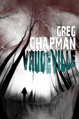 Vaudeville by Greg Chapman