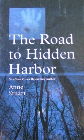 The Road to Hidden Harbor by Anne Stuart