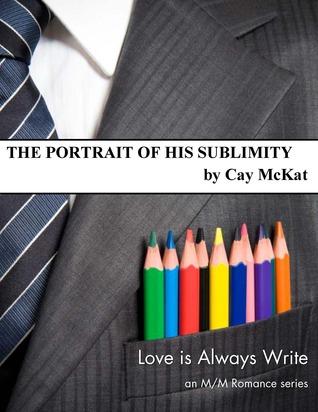 The Portrait of His Sublimity by Cay McKat