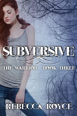 Subversive (The Warrior, #3)