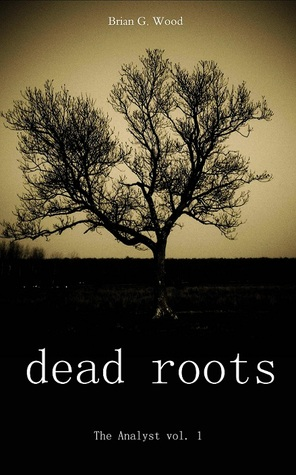 Dead Roots (The Analyst, #1)