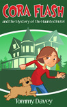 Cora Flash and the Mystery of the Haunted Hotel (Cora Flash #2)