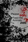 Please Do Feed the Animals Zoo by Tabitha Short