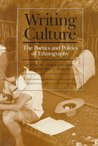 Writing Culture: The Poetics and Politics of Ethnography
