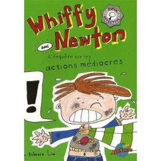 L'enquête sur les actions médiocres (Whiffy Newton, #1)