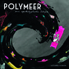 Polymeer by Alexandra Klobouk