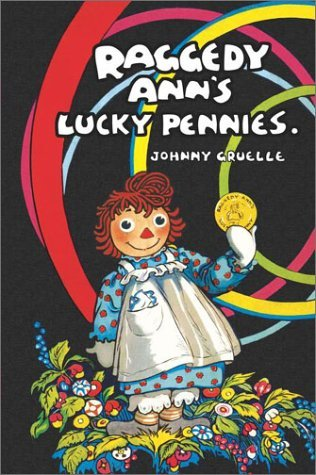 Raggedy Anns Lucky Pennies By Johnny Gruelle