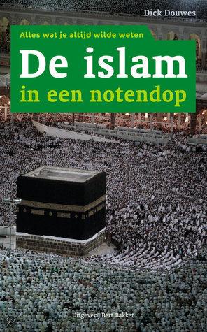 De Islam in een Notendop; Alles wat je altijd wilde weten