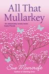All That Mullarkey by Sue Moorcroft