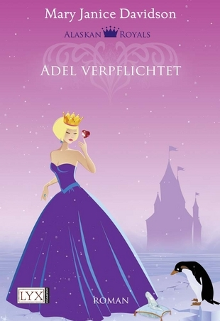 Adel verpflichtet (Alaskan Royal Family, #3)