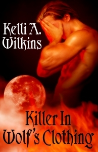 Killer in Wolf's Clothing by Kelli A. Wilkins