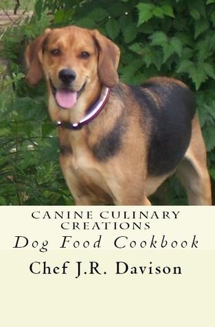 canine culinary creations dog food cookbook by j r davison