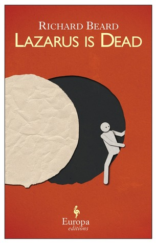 Ebook Lazarus is Dead by Richard Beard read!