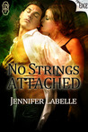 No Strings Attached by Jennifer Labelle