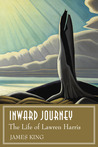 Inward Journey: The Life of Lawren Harris