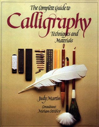 Complete Guide to Calligraphy Techniques and Materials