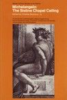 Michelangelo, The Sistine Chapel Ceiling: Illustrations, Introductory Essays, Backgrounds And Sources, Critical Essays