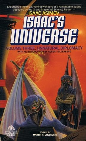 Isaac's Universe Volume Three: Unnatural Diplomacy