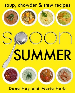 SPOON: Soup, Stew & Chowder Recipes (Summer) (Cooking in Season #2)