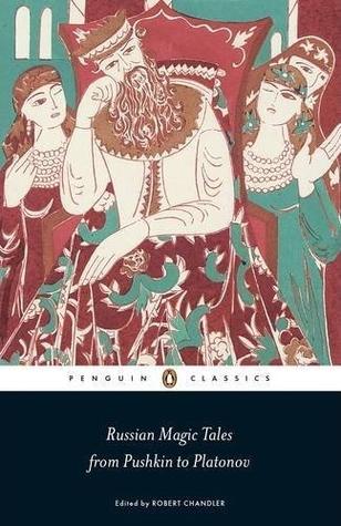 Russian Magic Tales from Pushkin to Platonov