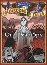 One Dead Spy (Nathan Hale's Hazardous Tales, #1)