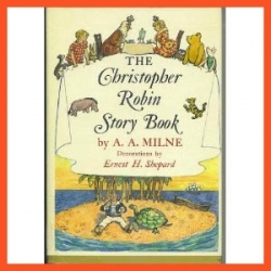 The Christopher Robin Story Book by A A  Milne