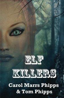 Elf Killers by Carol Marrs Phipps