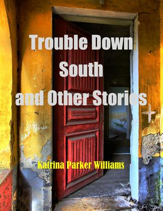 Trouble Down South and Other Stories