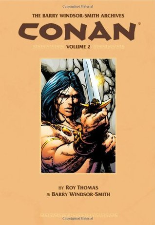 The Barry Windsor-Smith Conan Archives, Vol. 2 by Barry Windsor-Smith