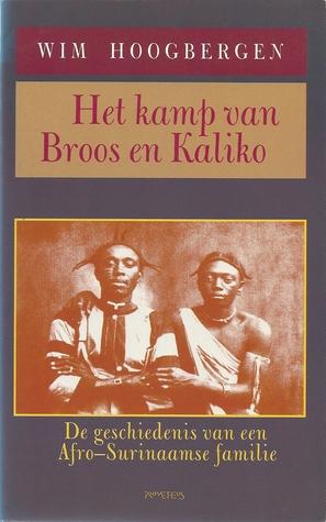 het-kamp-van-broos-en-kaliko-de-geschiedenis-van-een-afro-surinaamse-familie
