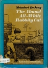 The Almost All-White Rabbity Cat by Meindert DeJong