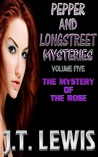 The Mystery of the Rose (Pepper and Longstreet, #5)