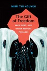 The Gift of Freedom: War, Debt, and Other Refugee Passages