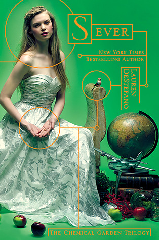 Sever (The Chemical Garden, #3) by Lauren DeStefano