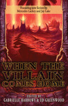When the Villain Comes Home by Ed Greenwood