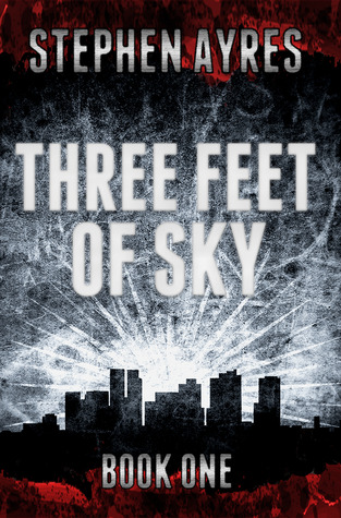 Three Feet of Sky by Stephen Ayres