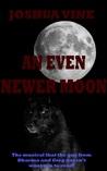 An Even Newer Moon