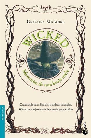 Wicked: Memorias de una bruja mala (Los aos malvados, #1)