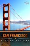 San Francisco: A Brief History