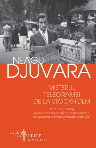Misterul telegramei de la Stockholm din 23 august 1944 şi unele amănunte aproape de necrezut din preajma dramaticei noastre capitulări