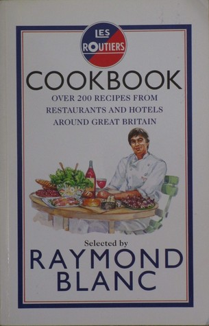 Les Routiers Cookbook Over 200 Recipes From Restaurants And Hotels