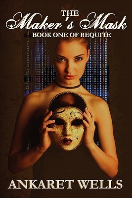 The Maker's Mask by Ankaret Wells